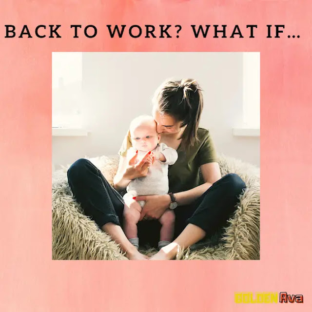Back to Work? What if…