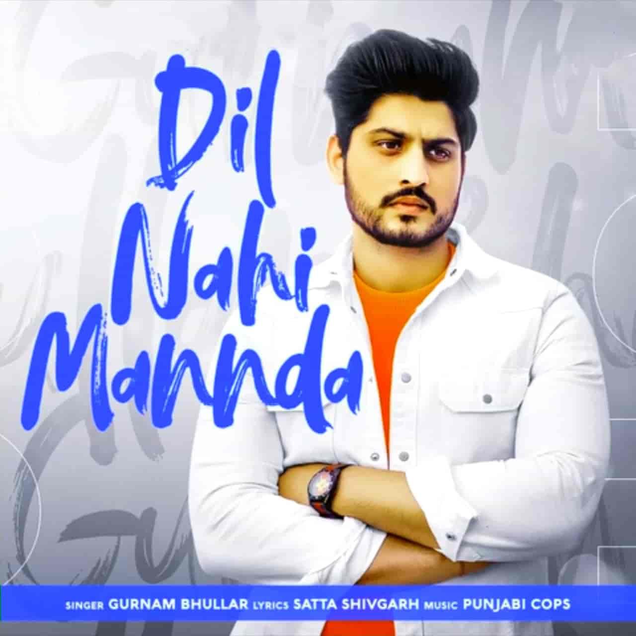 Dil Nahi Mannda Song Image By Gurnam Bhullar