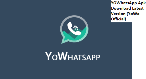 YOWhatsApp Apk Download Latest Version (YoWa Official)