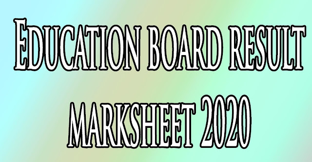 Education board result marksheet 2020
