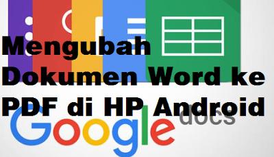 Cara Mengubah Dokumen Word ke PDF di HP Android