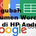 Cara Mengubah Dokumen Word ke PDF di HP Android Dengan Google Docs