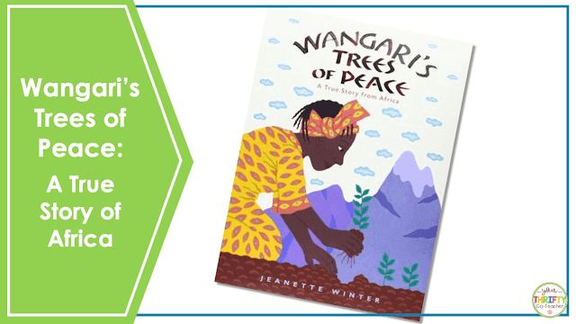 Looking for Earth Day books for upper elementary? Check out Wangari's Trees of Peace.