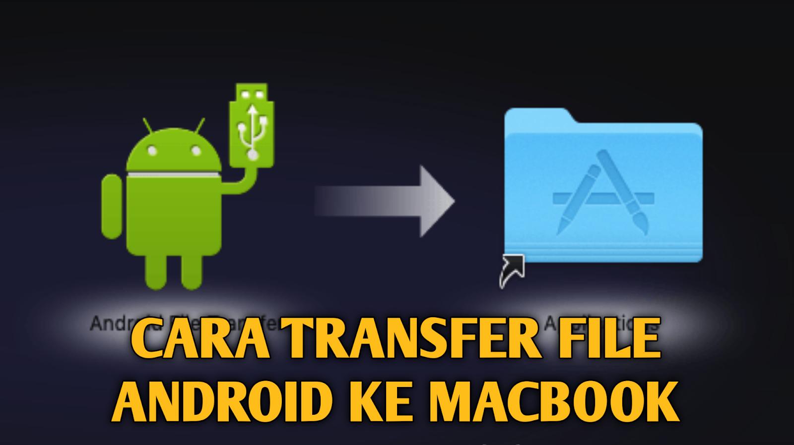 cara-transfer-file-android-ke-macbook