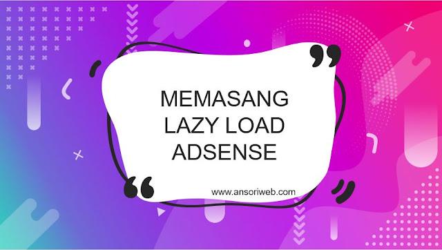 Cara Memasang Lazy Load untuk Blog beserta Scriptnya