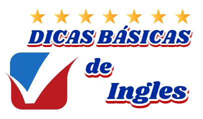 Dicas Básicas de Inglês