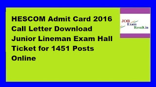 HESCOM Admit Card 2016 Call Letter Download Junior Lineman Exam Hall Ticket for 1451 Posts Online