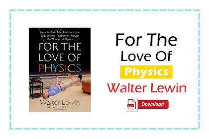 [PDF] For The Love of Physics By Walter Lewin Download