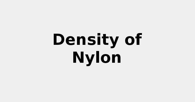 Density of Nylon