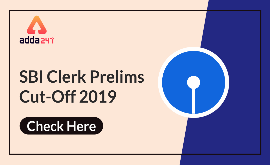 SBI Clerk Result Prelims Cut-Off 2019: Check State-Wise Cut-Off