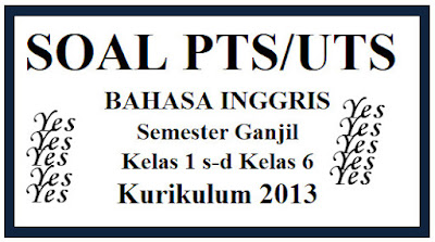 Soal PTS/UTS Bahasa Inggris SD/MI Semester Ganjil