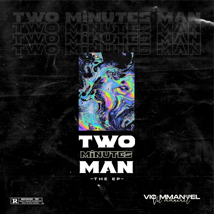 [Music Ep] Vic Mmanuel - 2 Minutes Man.mp3