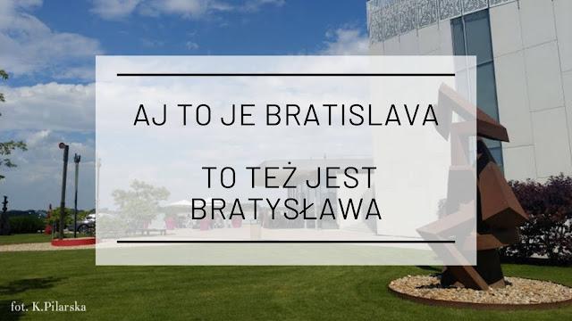 Katarzyna Pilarska: Aj to je Bratislava / To też jest Bratysława