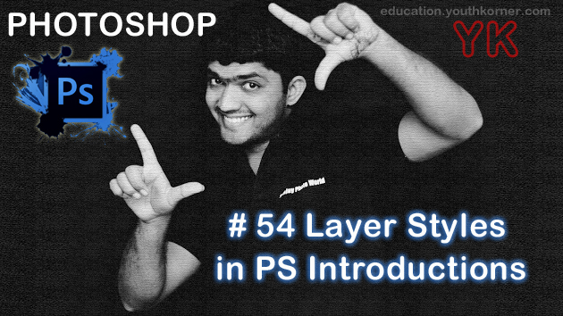 #54 Layer Styles in Photoshop Introductions