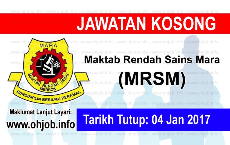 Jawatan Kerja Kosong Maktab Rendah Sains Mara (MRSM) logo www.ohjob.info januari 2017