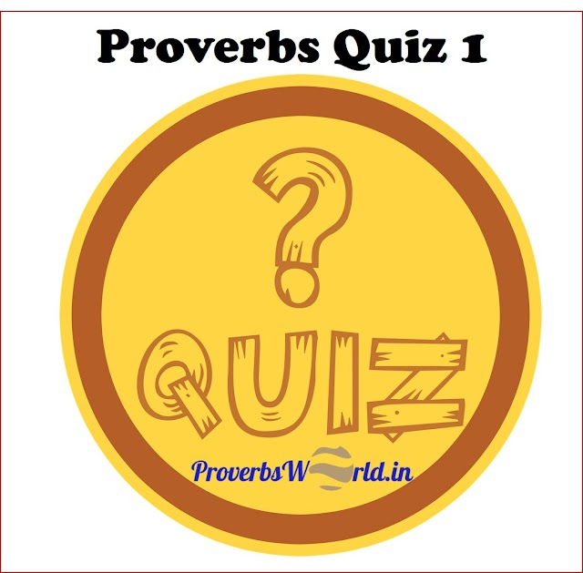 Proverbs Quiz 1