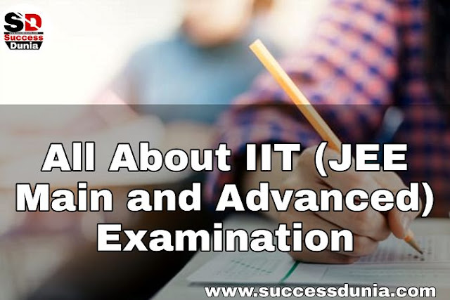 IIT JEE (Main and Advanced) Examination