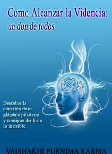Libro en pdf Como Alcanzar La Videncia Un Don de Todos