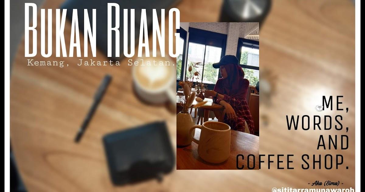 Bukan Ruang - Aku (Simu) | Coffee Shop di Jakarta Selatan ...