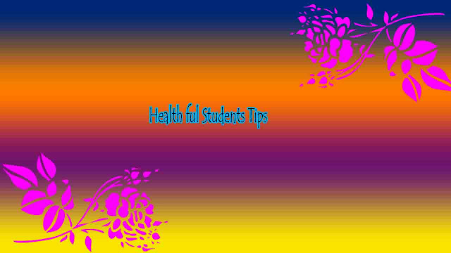 Health ful Students Tips