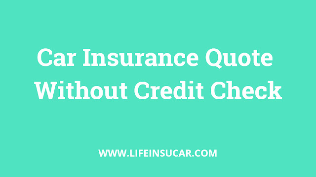 Car Insurance Quote Without Credit Check