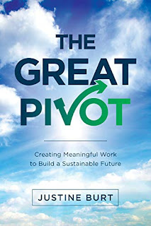 The Great Pivot: Creating Meaningful Work to Build a Sustainable Future by Justine Burt book promotion