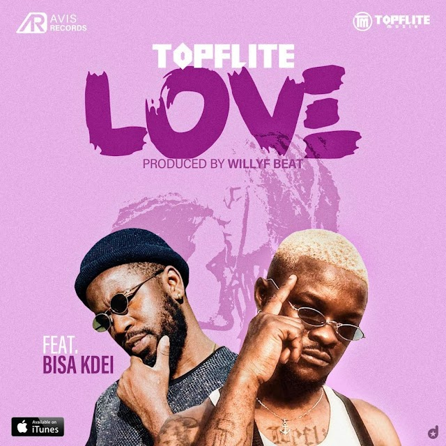 MUSIC: Topflite Ft. Bisa Kdei - Love