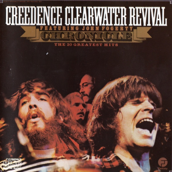 C C R  - Creedence Clearwater Revival - Chronicle - The 20 Greatest