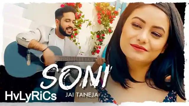 Soni Lyrics-Jai Taneja, Soni Lyrics in Hindi, Soni Lyrics in punjabi, Soni Lyrics,