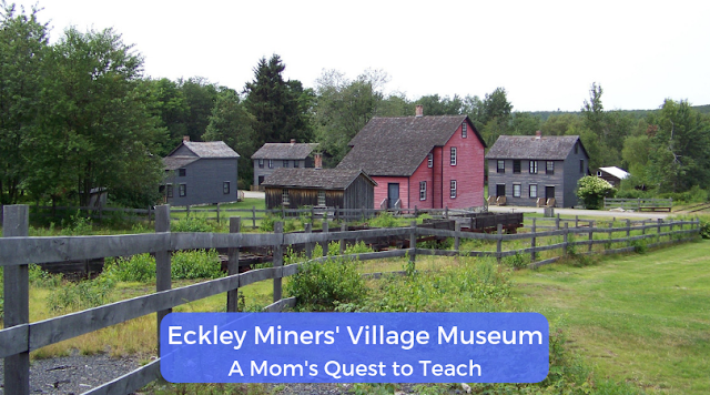 text: Eckley Miners' Village Museum; A Mom's Quest to Teach; photo of village