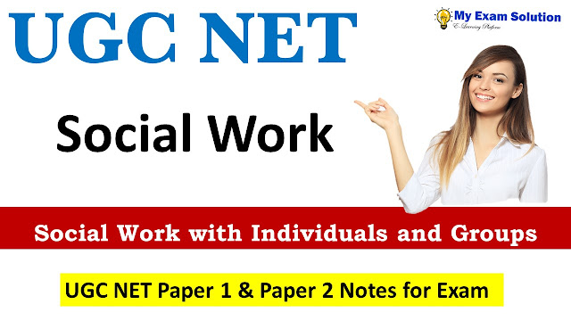 Social Work with Individuals and Groups ; UGC NET