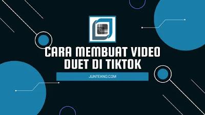 Cara Membuat Video Duet di TikTok