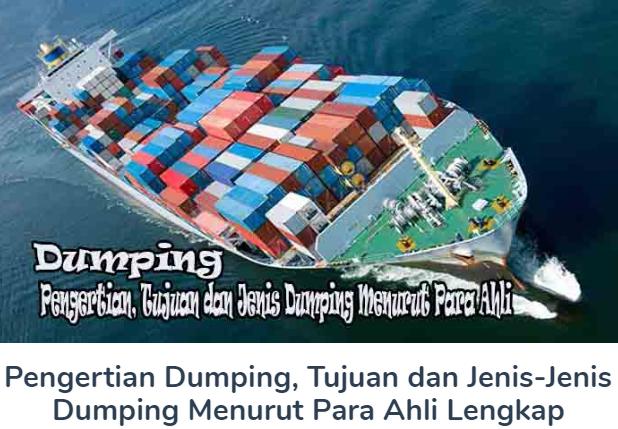 Materi Pengertian Dumping Beserta Tujuan dan Jenis-Jenis Dumping Menurut Para Ahli Terlengkap