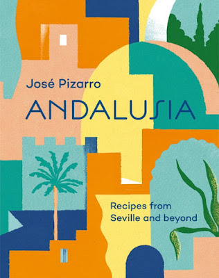 Andalusia: Recipes from Seville and Beyond