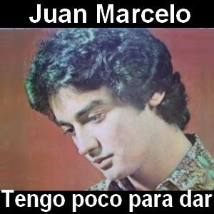 Juan Marcelo - Tengo poco para dar