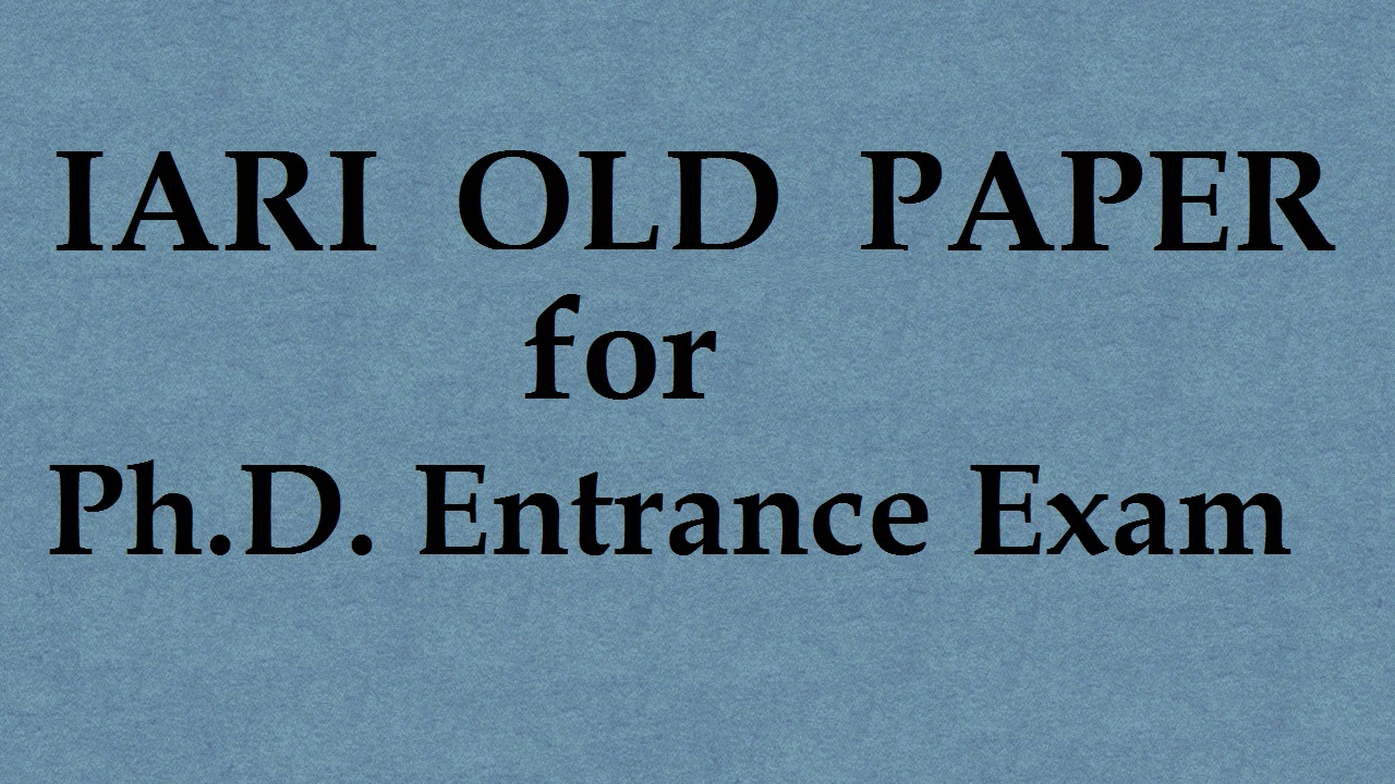 IARI Old Question Papers Download For IARI PhD Exam