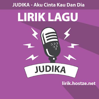 Lirik Lagu Aku Cinta Kau Dan Dia - Judika - Lirik Lagu Indonesia