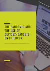 The Pandemic and the Use of Devices/Gadgets on Children