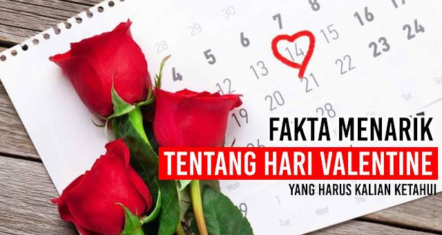 Fakta Menarik tentang Hari Valentine Yang Harus Kalian Ketahui