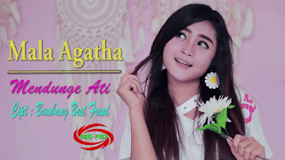 Lirik Lagu Mendunge Ati - Mala Agatha