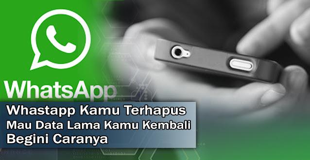 whastapp, tips whastapp, chat wa terhapus, cara mengembalikan data wa, cara mengembalikan data whastapp, chat whastapp terhapus, app whastapp terhapus, tutorial whastapp, cara whastapp