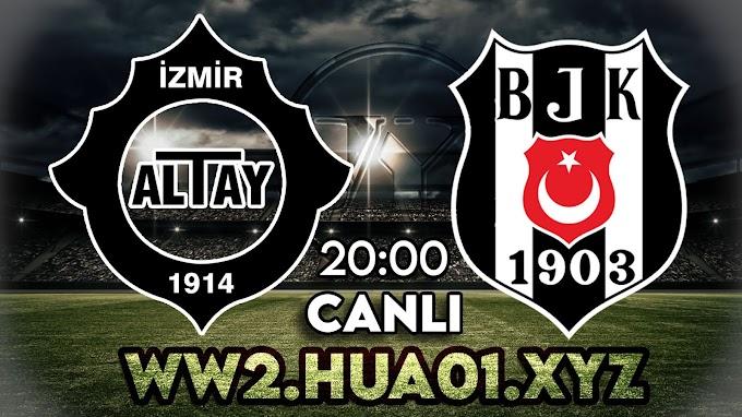 Altay - Beşiktaş maçını canlı izle