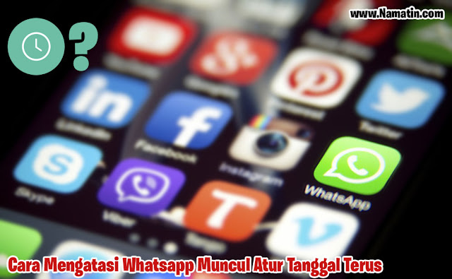 Cara Mengatasi Whatsapp Muncul Atur Tanggal