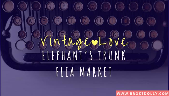 Vintage Love: Elephant's Trunk Flea Market