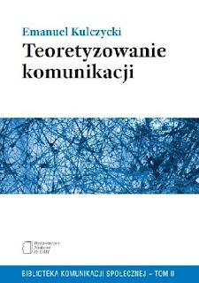 Teoretyzowanie komunikacji Emmanuel Kulczycki