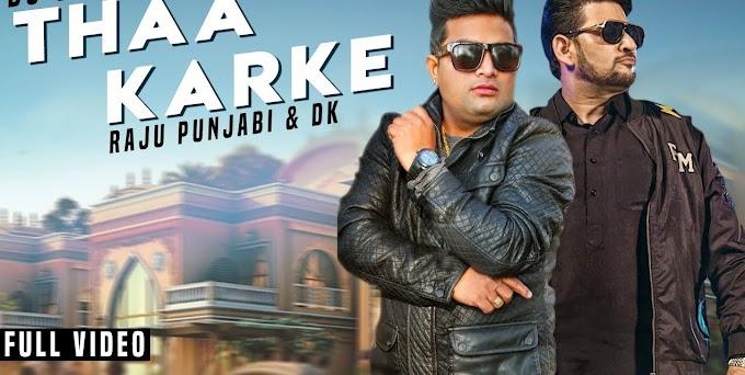 Teri Kamar Pe Goli Chaale Thaa Karke Lyrics| Raju Punjabi | Thaa Karke