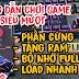 GIẢM LAG SIÊU MƯỢT NEWS PRO SMOOTH TĂNG TỐC GAME VỚI ỨNG DỤNG RAM BOOSTER X