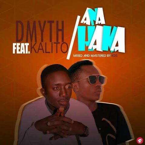 MUSIC: ANAHAKA - DMYTH Feat. KALITO