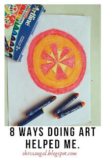 8 Ways Doing Art Helped Me.