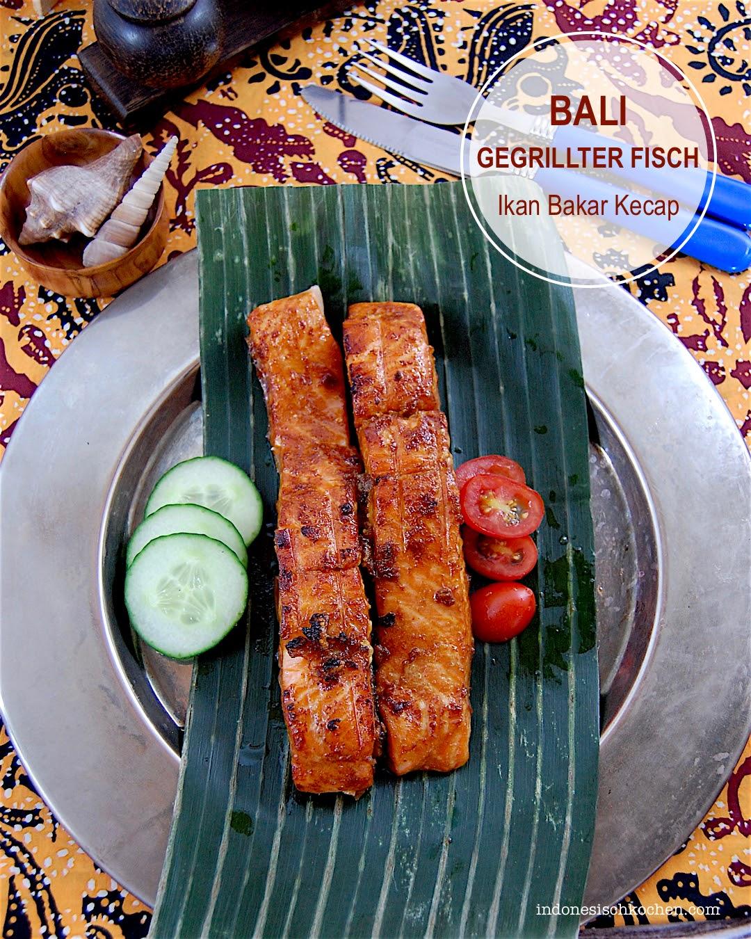 Bali Streetfood: Gegrillter Fisch Kecap Manis Marinade